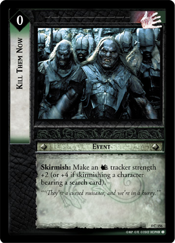Kill Them Now (4C156) Card Image