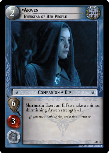 Arwen, Evenstar of Her People (6U13) Card Image